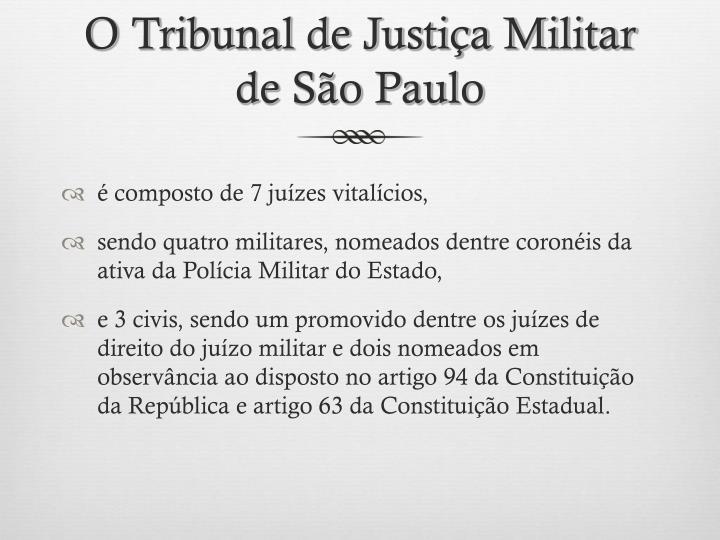 O Tribunal de Justiça Militar de São Paulo