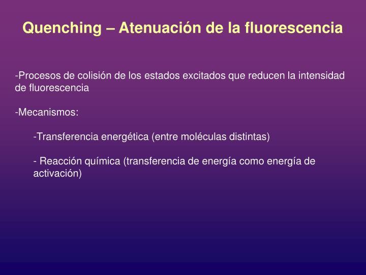 Quenching – Atenuación de la fluorescencia