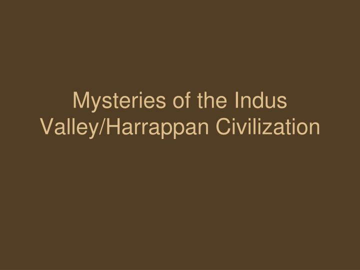Mysteries of the indus valley harrappan civilization