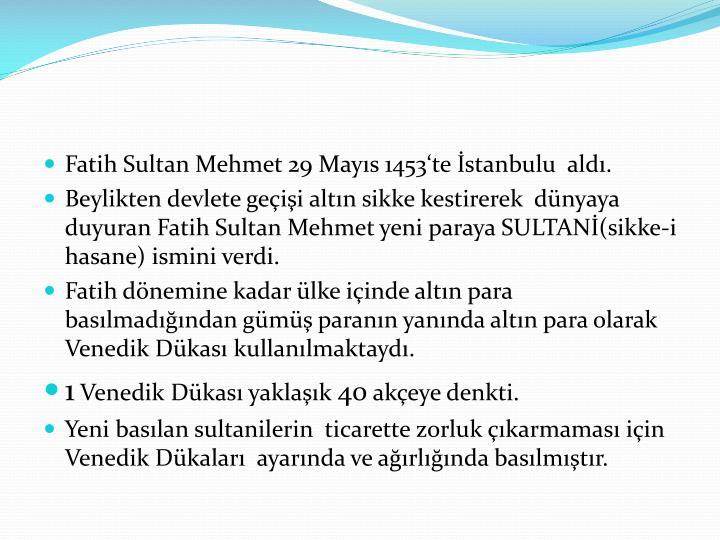 Fatih Sultan Mehmet 29 Mayıs 1453'