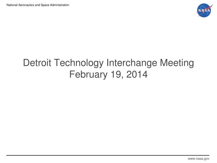 Detroit Technology Interchange Meeting