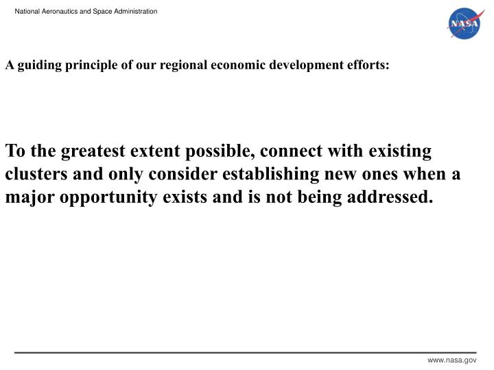 A guiding principle of our regional economic development efforts: