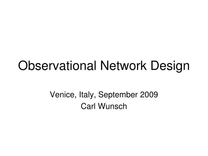 Observational network design