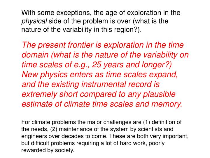 With some exceptions, the age of exploration in the