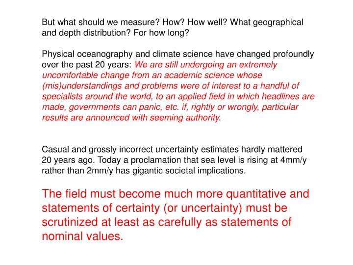 But what should we measure? How? How well? What geographical and depth distribution? For how long?