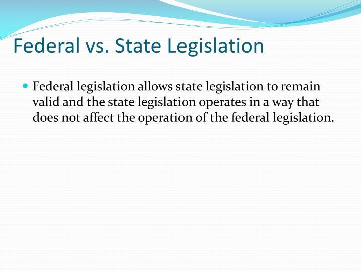 Federal vs. State Legislation
