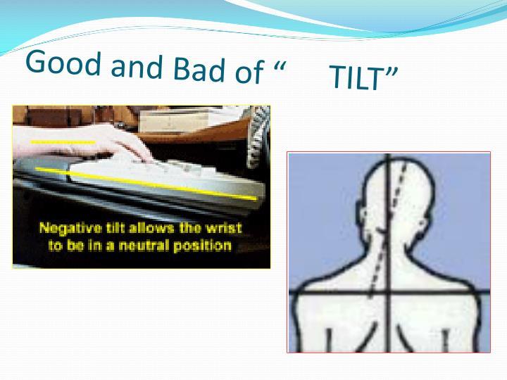"""Good and Bad of """"TILT"""""""