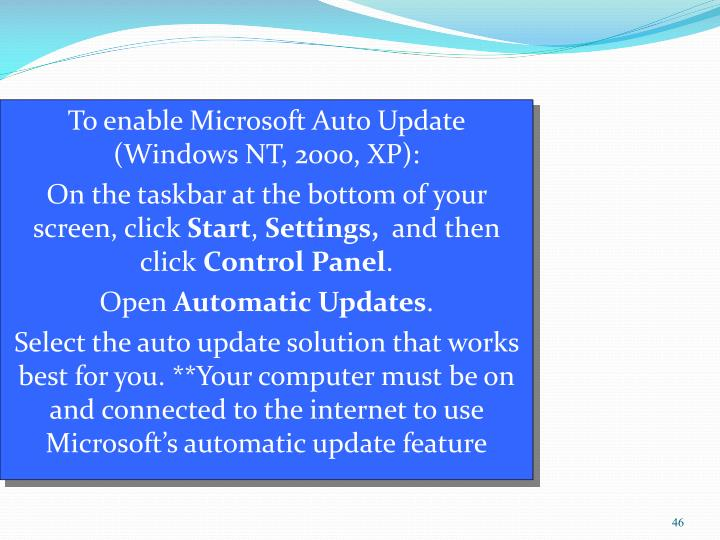 To enable Microsoft Auto Update (Windows NT, 2000, XP):
