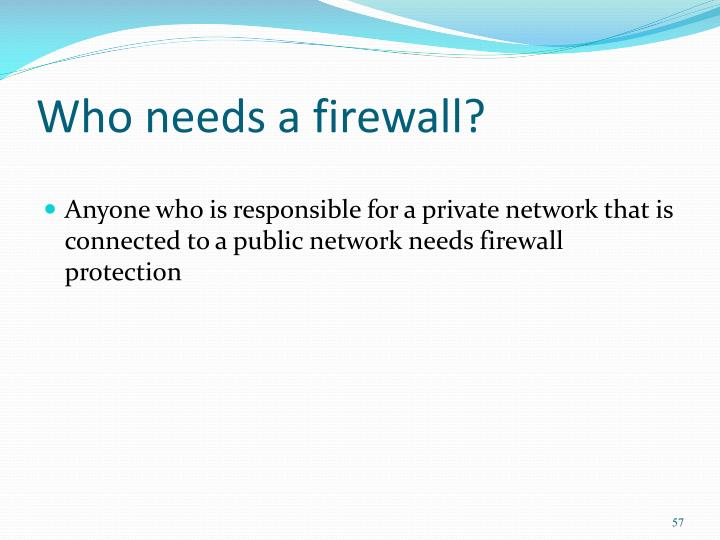 Who needs a firewall?