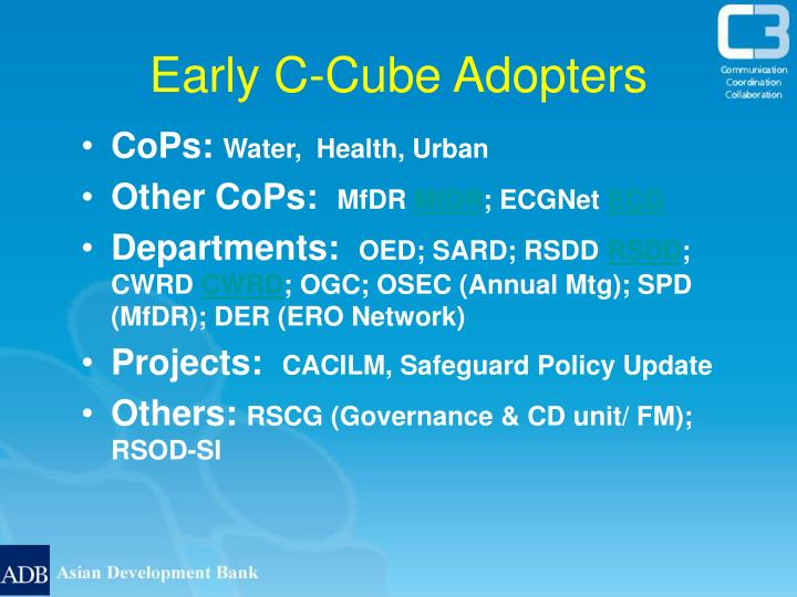 Early C-Cube Adopters