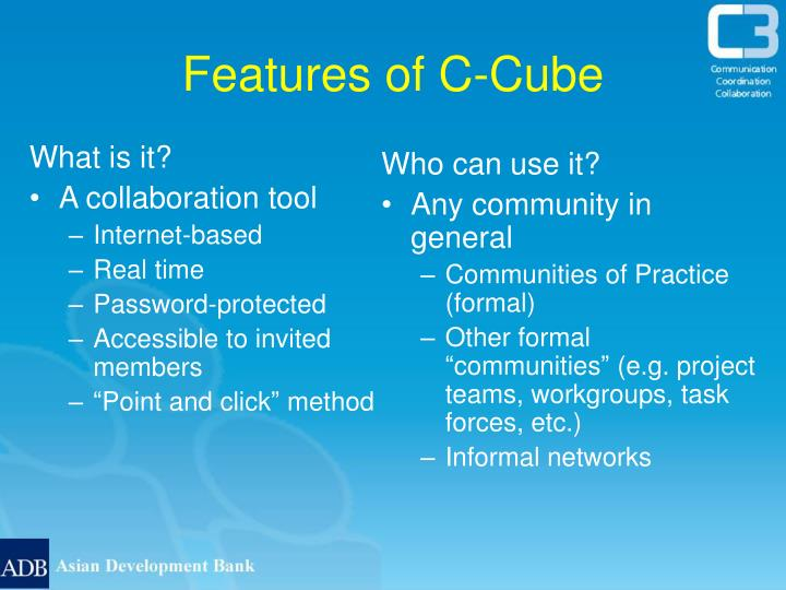 Features of c cube