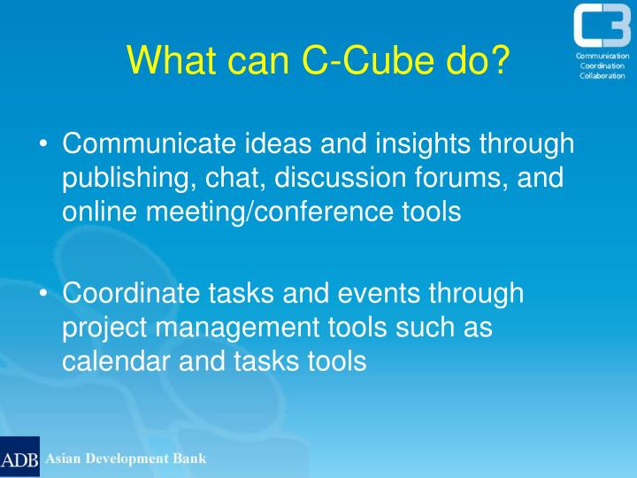 What can C-Cube do?