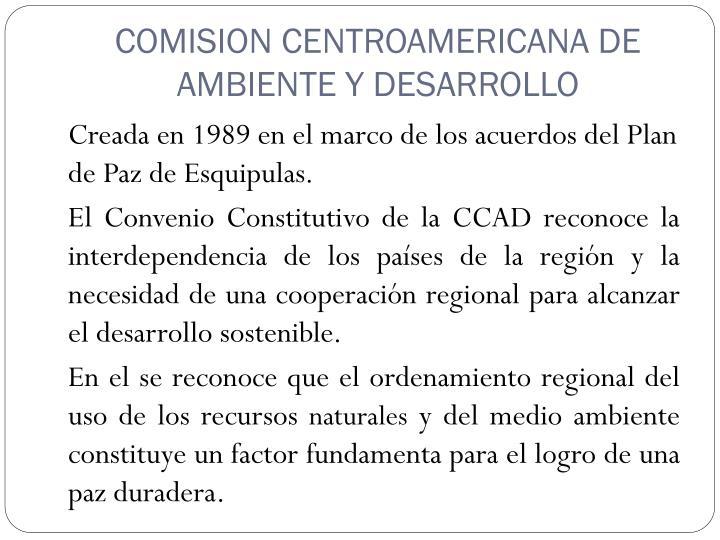 COMISION CENTROAMERICANA DE AMBIENTE Y DESARROLLO