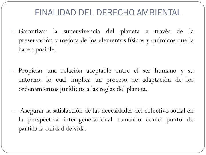 FINALIDAD DEL DERECHO AMBIENTAL