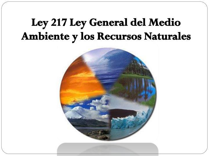 Ley 217 Ley General del Medio Ambiente y los Recursos Naturales