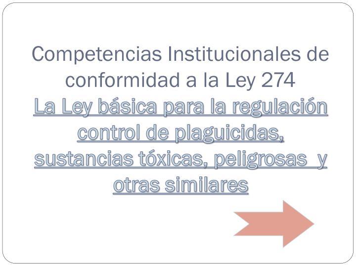 Competencias Institucionales de conformidad a la Ley 274