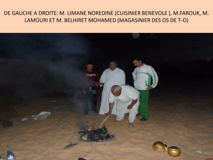 DE GAUCHE A DROITE: M. LIMANE NOREDINE (CUISINIER BENEVOLE ), M.FAROUK, M. LAMOURI ET M. BELHIRET MOHAMED (MAGASINIER DES OS DE T-O)