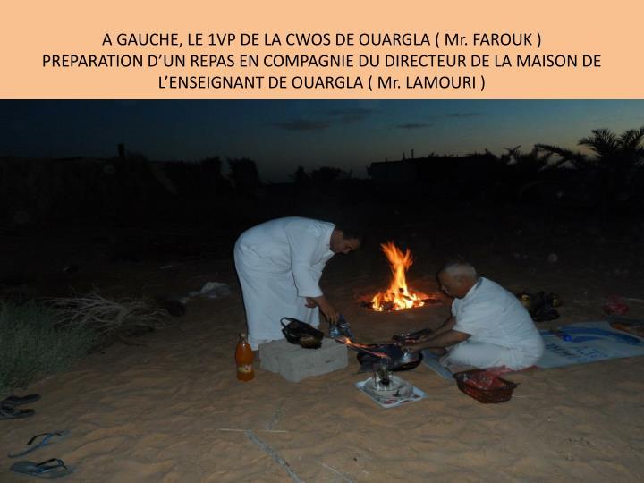 A GAUCHE, LE 1VP DE LA CWOS DE OUARGLA ( Mr. FAROUK )