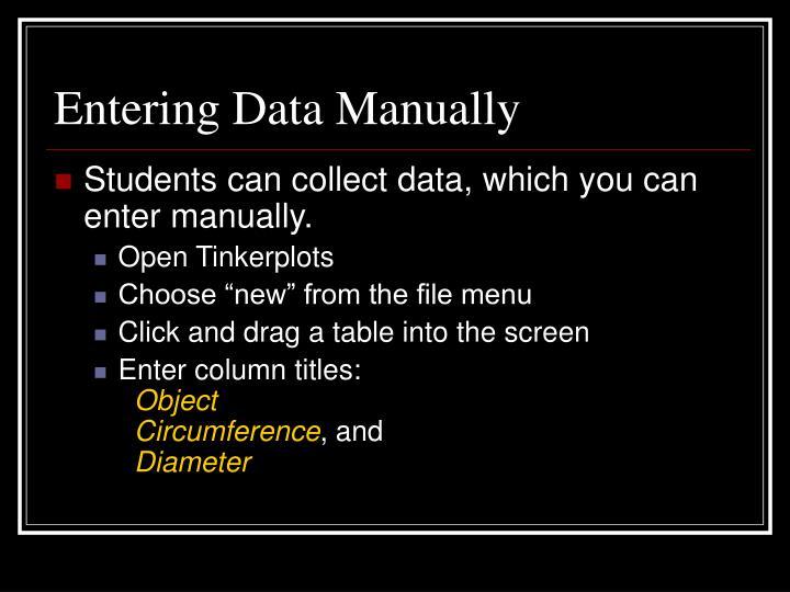 Entering Data Manually