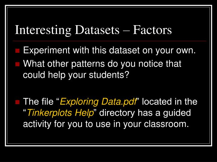 Interesting Datasets – Factors