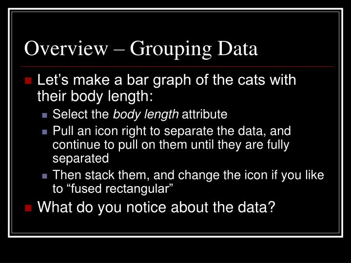 Overview – Grouping Data