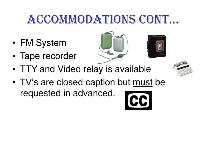 Accommodations cont…