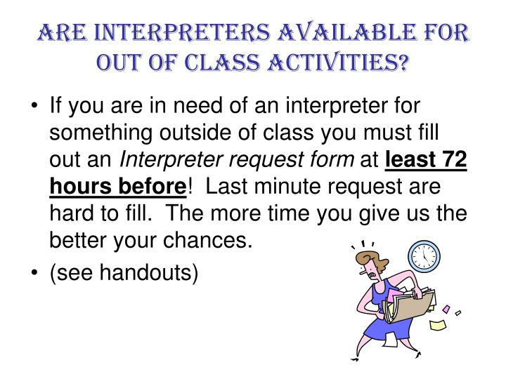 Are interpreters available for out of class activities?