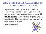 are interpreters available for out of class activities