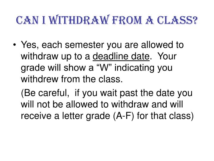 Can I Withdraw from A class?