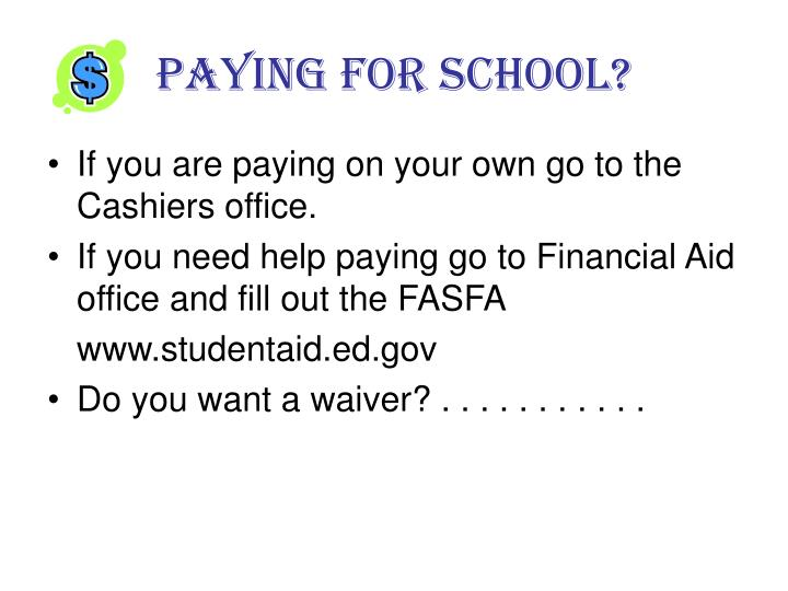Paying for School?