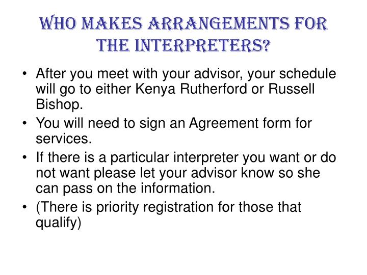 Who makes arrangements for the Interpreters?
