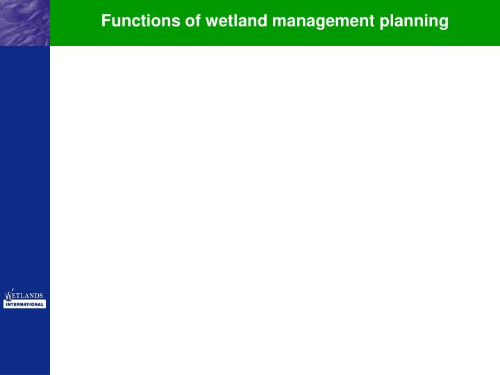 Functions of wetland management planning