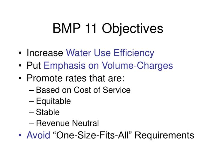 BMP 11 Objectives