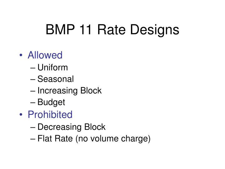 BMP 11 Rate Designs