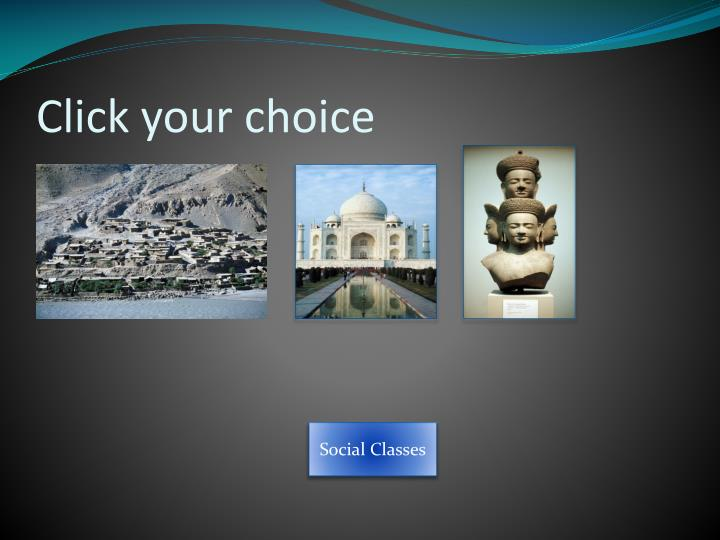 Click your choice