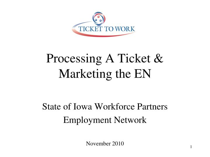 Processing a ticket marketing the en