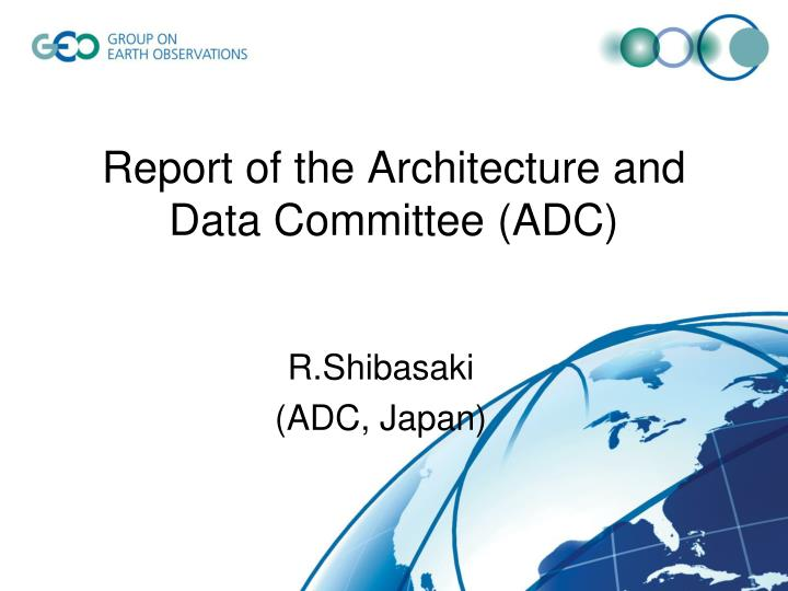 Report of the architecture and data committee adc