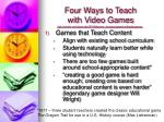 four ways to teach with video games