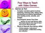 four ways to teach with video games1