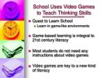 school uses video games to teach thinking skills
