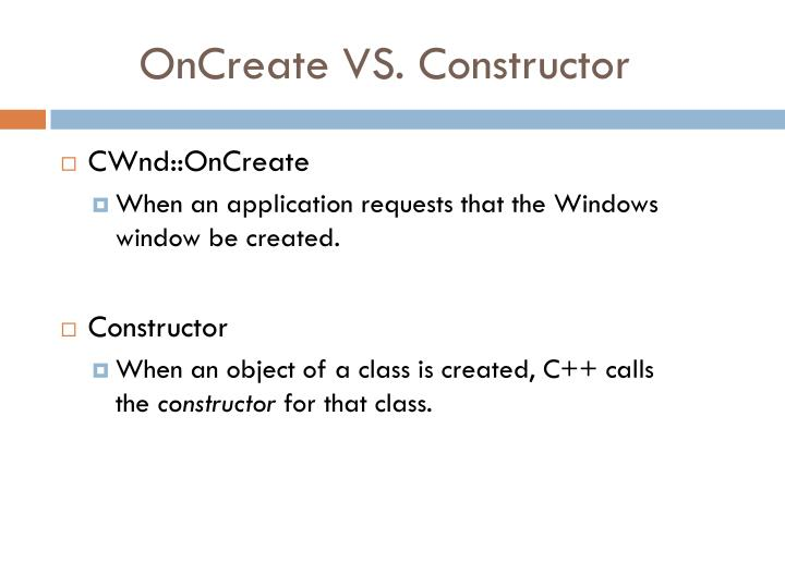 Oncreate vs constructor