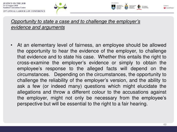 Opportunity to state a case and to challenge the employer's
