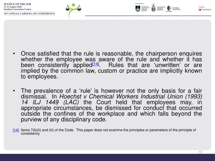 Once satisfied that the rule is reasonable, the chairperson enquires whether the employee was aware of the rule and whether it has been consistently applied