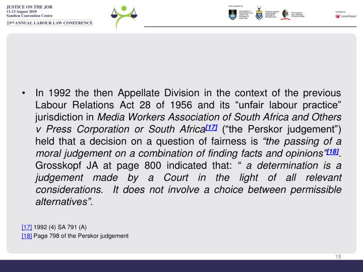 "In 1992 the then Appellate Division in the context of the previous Labour Relations Act 28 of 1956 and its ""unfair labour practice"" jurisdiction in"