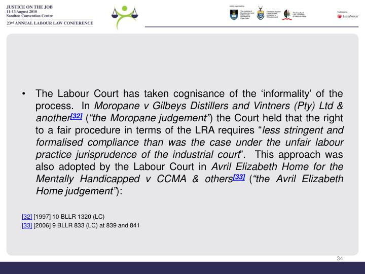 The Labour Court has taken cognisance of the 'informality' of the process.  In