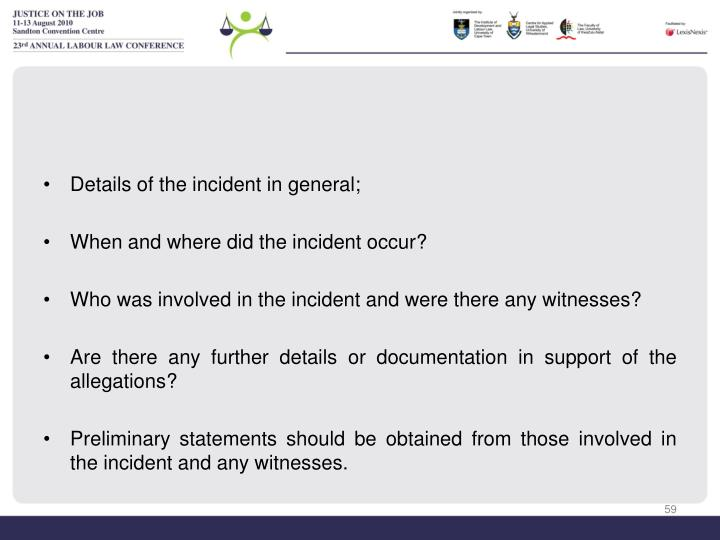 Details of the incident in general;