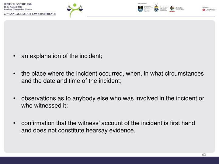 an explanation of the incident;