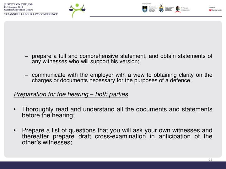 prepare a full and comprehensive statement, and obtain statements of any witnesses who will support his version;