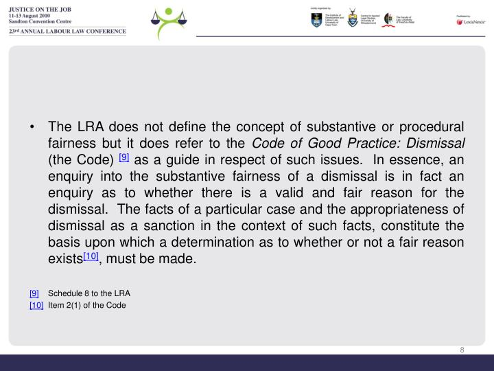 The LRA does not define the concept of substantive or procedural fairness but it does refer to the