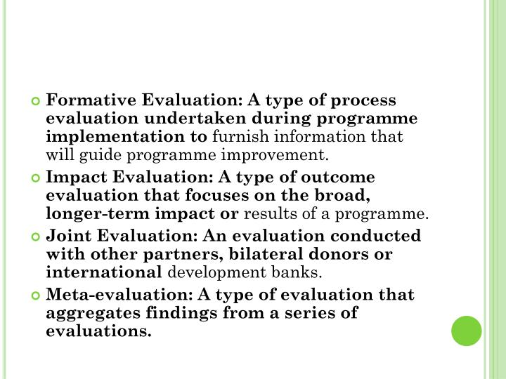 Formative Evaluation: A type of process evaluation undertaken during programme implementation to